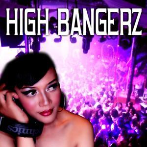 High Bangerz