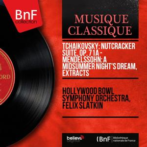 Tchaikovsky: Suite from the Nutcracker - Mendelssohn: A Midsummer Night's Dream, Extracts (Stereo Version)
