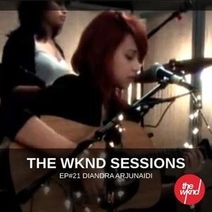 The Wknd Sessions Ep. 21: Diandra Arjunaidi