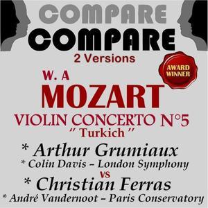 Mozart: Violin Concerto No. 5, Christian Ferras vs. Arthur Grumiaux (Compare 2 Versions)