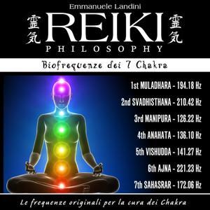 Reiki Philosophy: biofrequenze dei 7 chakra (Le frequenze originali per la cura dei chakra)
