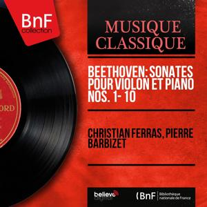 Beethoven: Sonates pour violon et piano Nos. 1 - 10 (Mono Version)