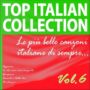 Top Italian Collection, Vol. 6 (Le più belle canzoni italiane di sempre)