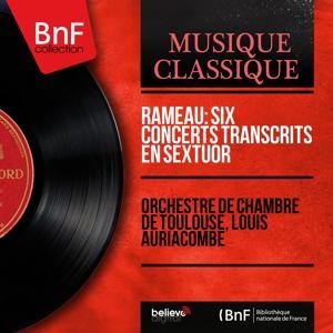 Rameau: Six concerts transcrits en sextuor (Mono Version)