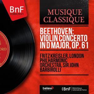 Beethoven: Violin Concerto in D Major, Op. 61 (Recorded in 1936, Mono Version)