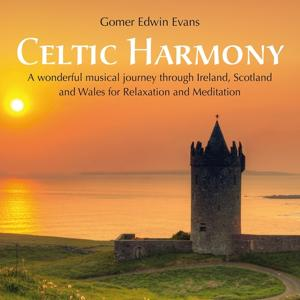 Celtic Harmony: A Journey Through Ireland, Scotland & Wales