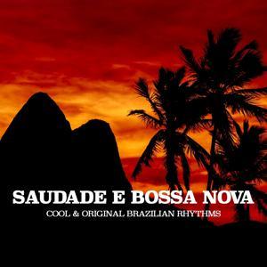 Saudade E Bossa Nova (Cool & Original Brazilian Rhythms)
