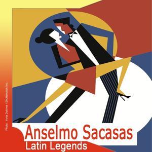 Latin Legends: Anselmo Sacasas