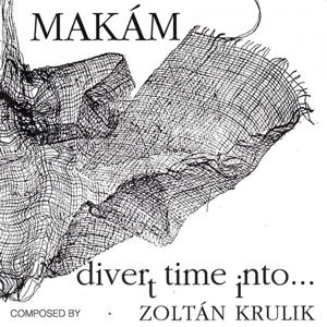 Krulik Zoltán: Divertimento, Divert Time Into