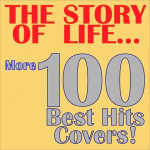 The Story of Life... More 100 Best Hits Covers!