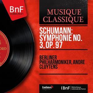 Schumann: Symphonie No. 3, Op. 97 (Mono Version)