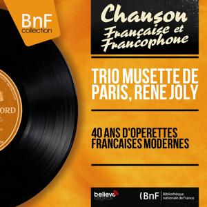 40 ans d'opérettes françaises modernes (Mono Version)