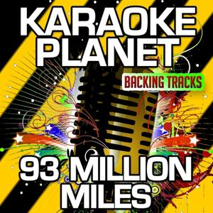 93 Million Miles (Karaoke Version) (Originally Performed By Jason Mraz)