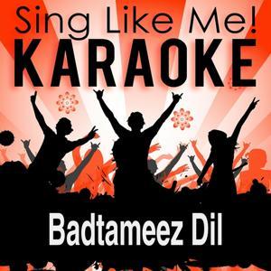 Badtameez Dil (Karaoke Version)