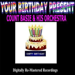 Your Birthday Present - Count Basie & His Orchestra