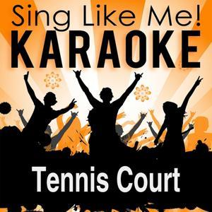 Tennis Court (Karaoke Version)