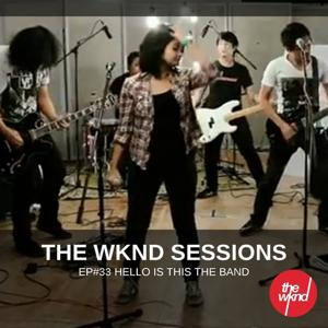 The Wknd Sessions Ep. 33: Hello Is This The Band