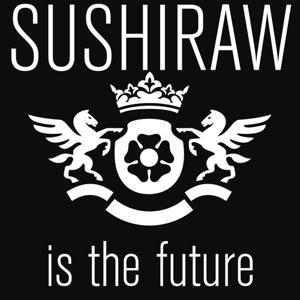 Sushiraw Is the Future, Vol. 6
