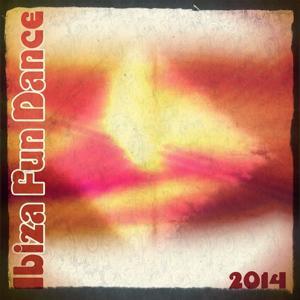 Ibiza Fun Dance 2014 (Fan of Fun Extended and Radio Hits)