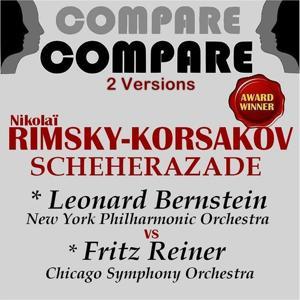 Rimsky-Korsakov: Scheherazade, Leonard Bernstein vs. Fritz Reiner (Compare 2 Versions)