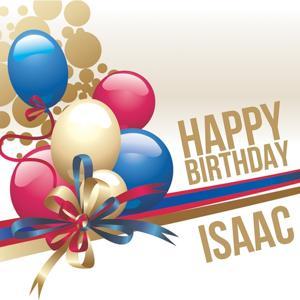 Happy Birthday Isaac