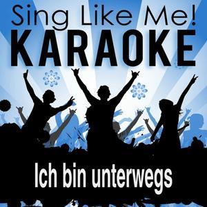 Ich bin unterwegs (Karaoke version)