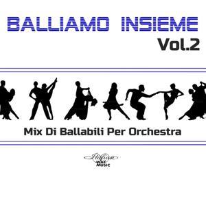 Balliamo insieme, Vol. 2 (Mix di ballabili per orchestra)