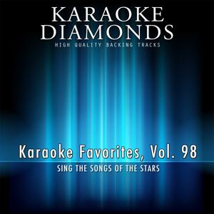 Karaoke Diamonds: Karaoke Favorites, Vol. 98 (Karaoke Version)