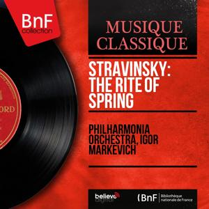 Stravinsky: The Rite of Spring (Stereo Version)