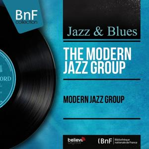 Modern Jazz Group (Mono Version)