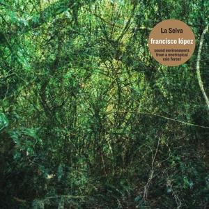 La Selva (Sound Environments from a Neotropical Rain Forest)