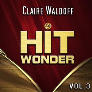 Hit Wonder: Claire Waldoff, Vol. 3