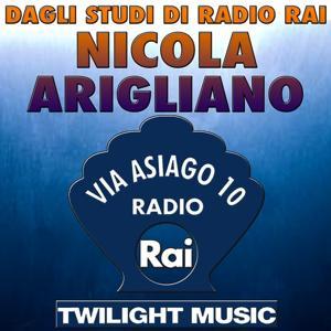 Dagli Studi di Radio Rai: Nicola Arigliano (Via Asiago 10, Radio Rai)