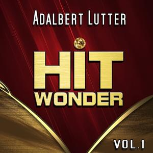 Hit Wonder: Adalbert Lutter, Vol. 1
