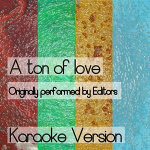 A Ton of Love (Karaoke Version)