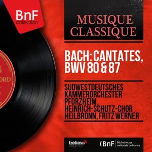 Bach: Cantates, BWV 80 & 87 (Mono Version)