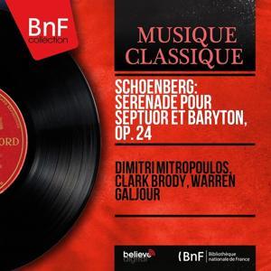 Schoenberg: Sérénade pour septuor et baryton, Op. 24 (Mono Version)