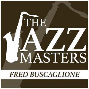 The Jazz Masters - Fred Buscaglione