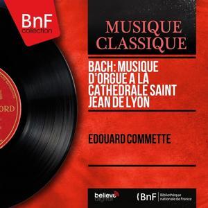 Bach: Musique d'orgue à la cathédrale saint Jean de Lyon (Mono Version)