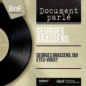Georges Brassens, qui êtes-vous? (Mono version)