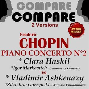 Chopin: Piano Concerto No. 2, Op. 20, Clara Haskil vs. Vladimir Ashkenazy (Compare 2 Versions)