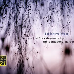 Takemitsu: Quatrain; A Flock descends