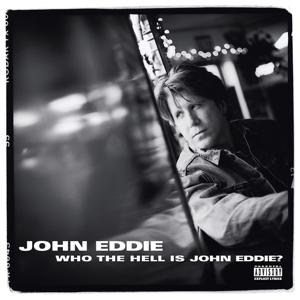 Who The Hell Is John Eddie?
