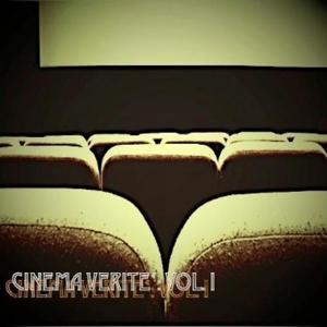 Cinema Verite': Vol. I