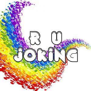 R U Joking