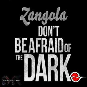 Don't Be Afraid Of The Dark EP