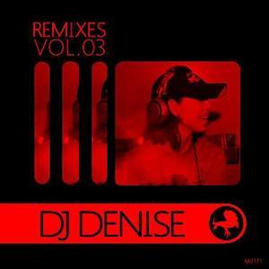 Remixes Volume 03: DJ Denise