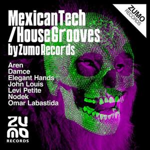Mexican Tech-House Grooves by Zumo Records