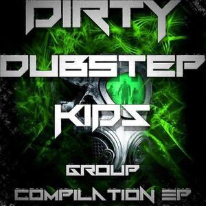 Dirty Dubstep Kids Volume 1