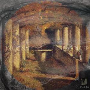 Hallucinations Dans Pergola EP